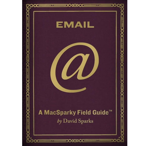 The MacSparky Email Field Guide