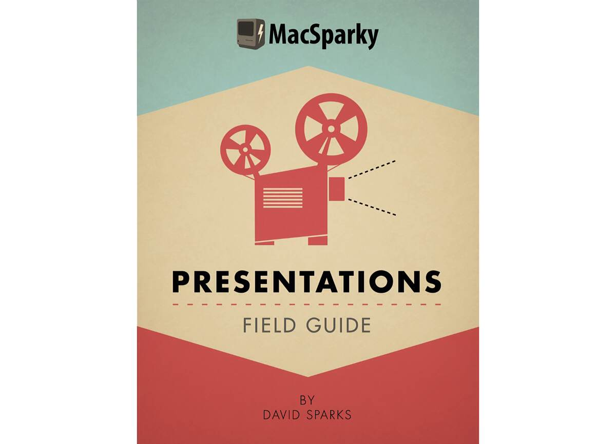 MacSparky's 'Presentations' Field Guide is Now Available