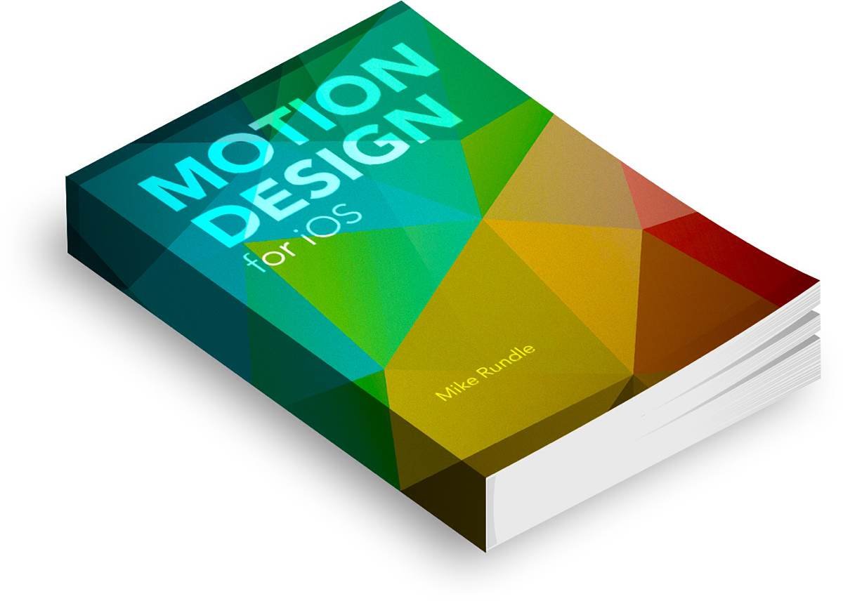 'Motion Design for iOS' by Mike Rundle