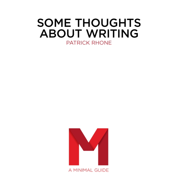 'Some Thoughts About Writing' by Patrick Rhone